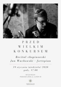 Read more about the article Przed wielkim konkursem – recital chopinowski Jana Wachowskiego