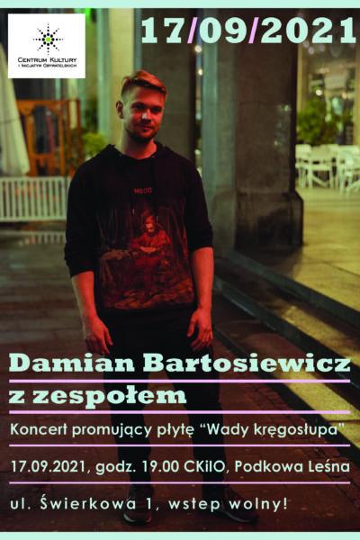 """Koncert Damiana Bartosiewicza z zespołem – """"Wady kręgosłupa"""""""