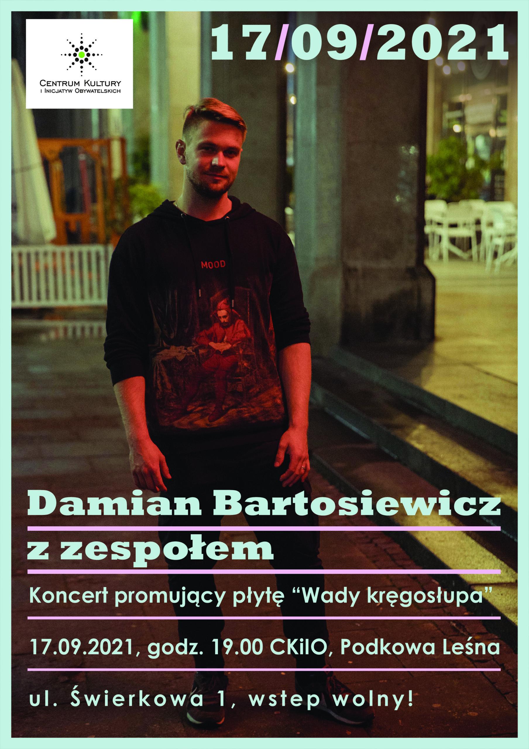 """You are currently viewing Koncert Damiana Bartosiewicza z zespołem – """"Wady kręgosłupa"""""""